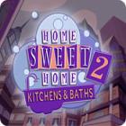 Home Sweet Home 2: Kitchens and Baths παιχνίδι