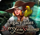 Legacy Tales: Mercy of the Gallows παιχνίδι