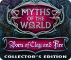 Myths of the World: Born of Clay and Fire Collector's Edition παιχνίδι