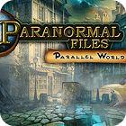 Paranormal Files - Parallel World παιχνίδι