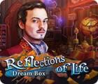 Reflections of Life: Dream Box παιχνίδι