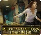 Reincarnations: Uncover the Past παιχνίδι