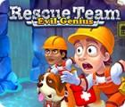 Rescue Team: Evil Genius παιχνίδι