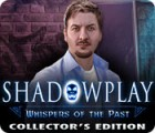 Shadowplay: Whispers of the Past Collector's Edition παιχνίδι