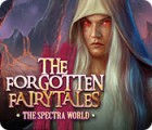 The Forgotten Fairy Tales: The Spectra World παιχνίδι