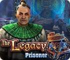 The Legacy: Prisoner παιχνίδι