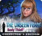 The Unseen Fears: Body Thief Collector's Edition παιχνίδι